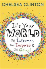 It's Your World | Chelsea Clinton |