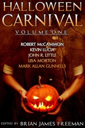 Halloween Carnival Volume 1 | John R. Little ; Kevin Lucia ; Robert McCammon ; Lisa Morton |