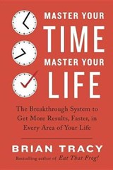 Master Your Time, Master Your Life | Brian Tracy |