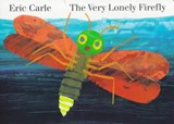 The Very Lonely Firefly | Eric Carle |