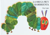 LA Oruga Muy Hambrienta / The Very Hungry Caterpillar
