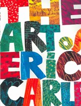 The Art of Eric Carle | Eric Carle |