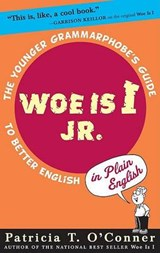 Woe Is I JR. | Patricia T. O'conner |