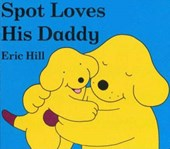 Spot Loves His Daddy | Eric Hill |