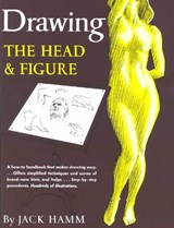Drawing the Head and Figure | Jack Hamm |