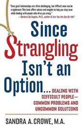 Since Strangling Isn't an Option...
