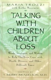 Talking With Children About Loss | Trozzi, Maria ; Massimini, Kathy |