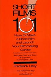 Short Films 101 | Frederick Levy |