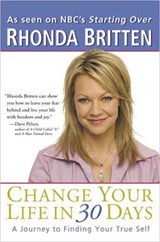 Change Your Life in 30 Days | Rhonda Britten |