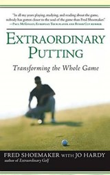 Extraordinary Putting | Shoemaker, Fred ; Hardy, Jo |