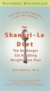 The Shangri La Diet | Roberts, Seth, Ph.D. |
