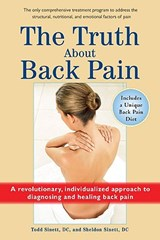The Truth about Back Pain | Sinett, Todd; Sinett, Sheldon |