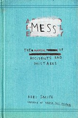Mess: the manual of accidents and mistakes | Keri Smith |