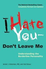 I Hate You--Don't Leave Me | Kreisman, Jerold J., M.D. ; Straus, Hal |