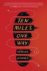 Ten Miles One Way | Patrick Downes |