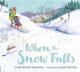 When the Snow Falls | Linda Booth Sweeney |