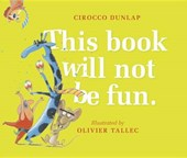 This Book Will Not Be Fun | Cirocco Dunlap |