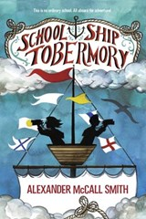 School Ship Tobermory | Alexander McCall Smith |