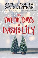 Twelve Days of Dash & Lily | Rachel Cohn ; David Levithan |