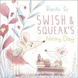 Swish & Squeak's Noisy Day | Birgitta Sif |