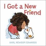 I Got a New Friend | Karl Newsom Edwards |