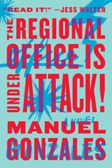 The Regional Office Is Under Attack! | Manuel Gonzales |