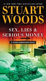 Sex, Lies & Serious Money | Stuart Woods |