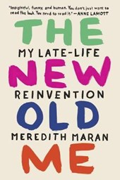 The New Old Me | Meredith Maran |