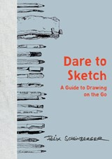 Dare to sketch | Felix Scheinberger |