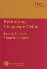 Rethinking Corporate Crime | James Gobert |