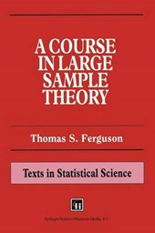A Course in Large Sample Theory | Thomas S. Ferguson |