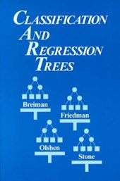 Classification and Regression Trees | Breiman, Leo; Friedman, Jerome; Stone, Charles J. |