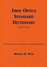 Fiber Optics Standard Dictionary | Martin Weik |