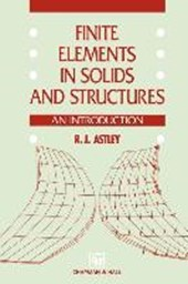 Finite Elements in Solids and Structures | R. J. Astley |