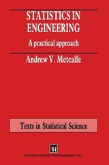 Statistics in Engineering | Andrew V. Metcalfe |