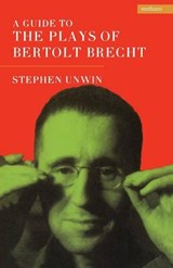 A Guide to the Plays of Bertolt Brecht | Stephen Unwin |
