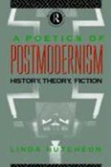 A Poetics of Postmodernism | Linda Hutcheon |