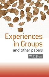 Experiences in Groups | Wilfred R. Bion |