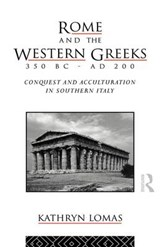 Rome and the Western Greeks, 350 BC - Ad | Kathry Lomas Dr |