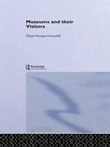 Museums and Their Visitors | Eilean Hooper-Greenhill |