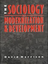 The Sociology of Modernization and Development | David H. Harrison |