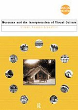 Museums and the Interpretation of Visual Culture | Eilean Hooper-Greenhil |