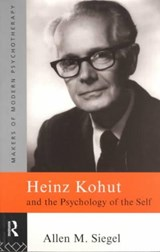Heinz Kohut and the Psychology of the Self | Allen M. Siegel |