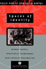 Spaces of Identity | Morley, David ; Robins, Kevin |