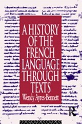 A History of the French Language Through Texts | Wendy Ayres-Bennett |