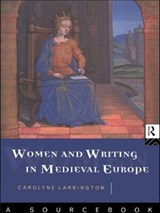 Women and Writing in Medieval Europe | Carolyne Larrington |