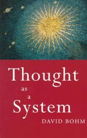 Thought as a System | David Bohm |