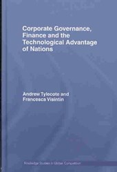 Corporate Governance, Finance and the Technological Advantag | Andrew Tylecote |