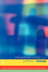 Educational Policy and the Politics of Change | Rizvi, Fazal ; Lingard, Bob ; Henry, Miriam |