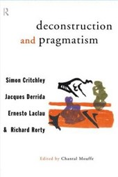 Deconstruction and Pragmatism | Simon Critchley |